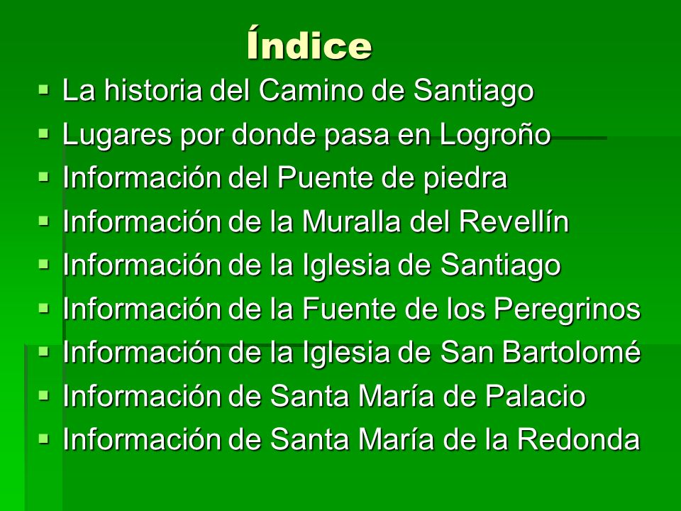 Índice La historia del Camino de Santiago