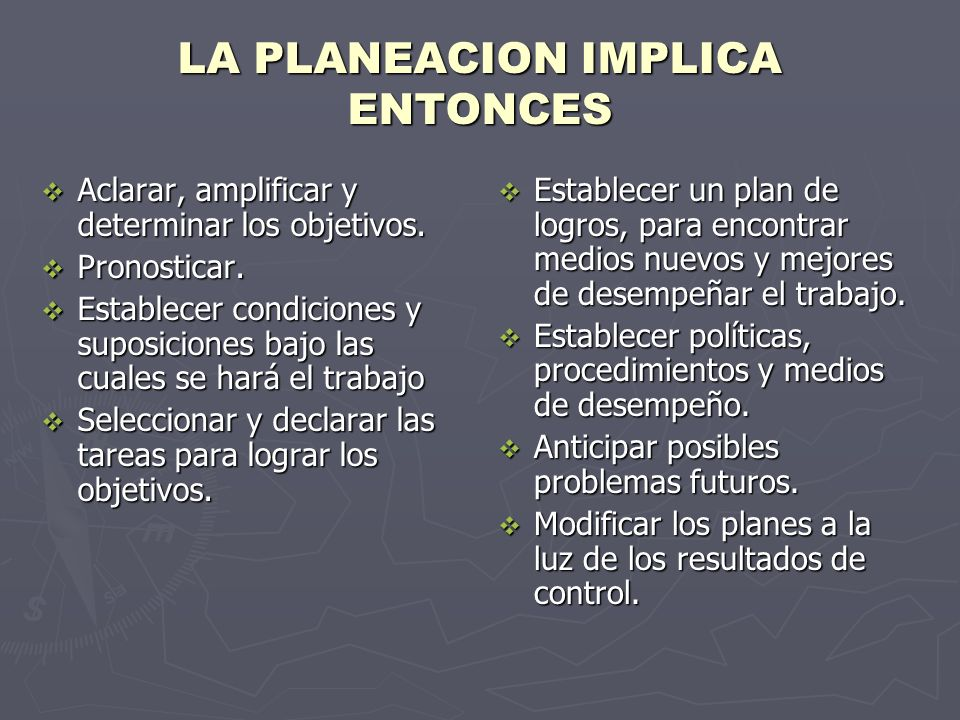 LA PLANEACION IMPLICA ENTONCES