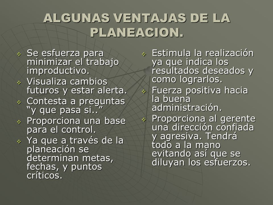 ALGUNAS VENTAJAS DE LA PLANEACION.