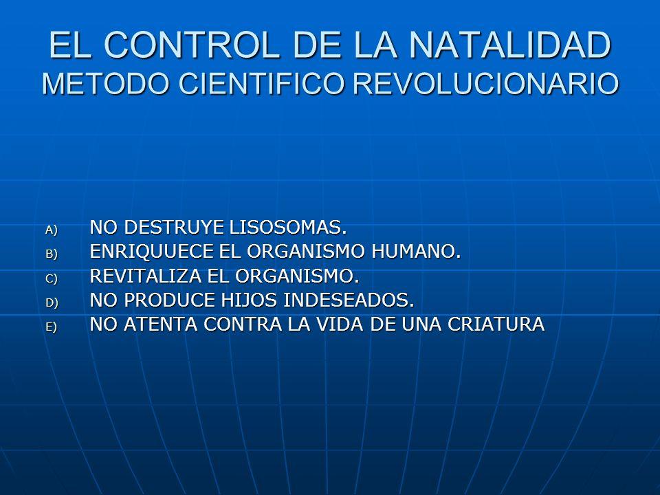 EL CONTROL DE LA NATALIDAD METODO CIENTIFICO REVOLUCIONARIO