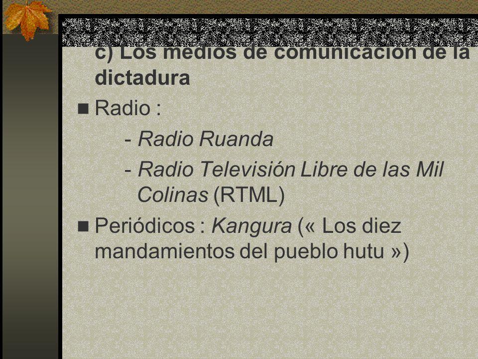 c) Los medios de comunicación de la dictadura