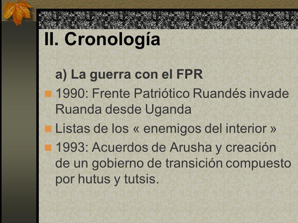 II. Cronología a) La guerra con el FPR
