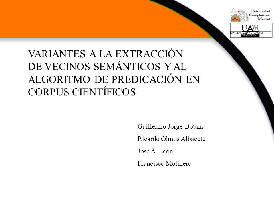 VARIANTES A LA EXTRACCIÓN DE VECINOS SEMÁNTICOS Y AL ALGORITMO DE PREDICACIÓN EN CORPUS CIENTÍFICOS