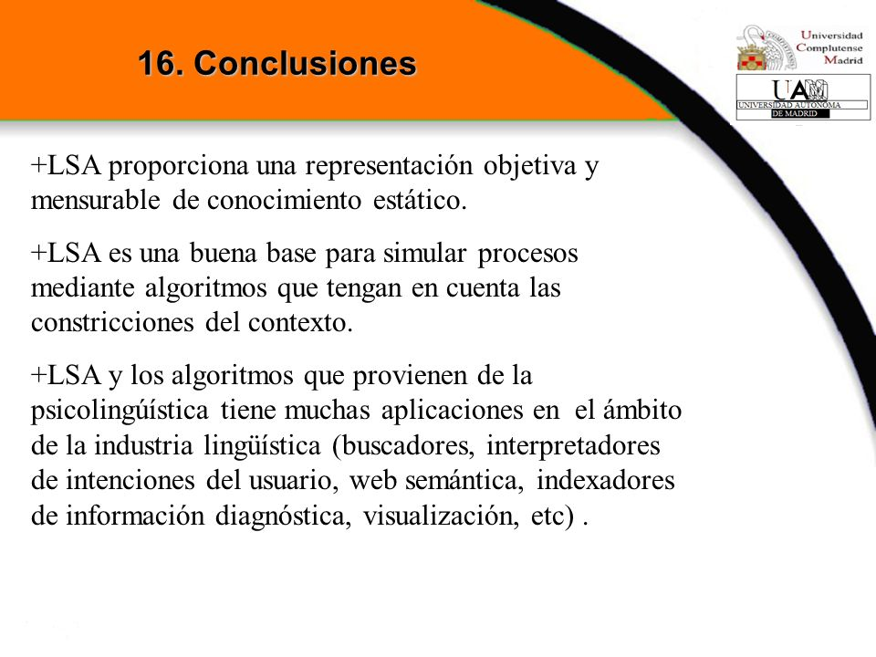 16. Conclusiones+LSA proporciona una representación objetiva y mensurable de conocimiento estático.