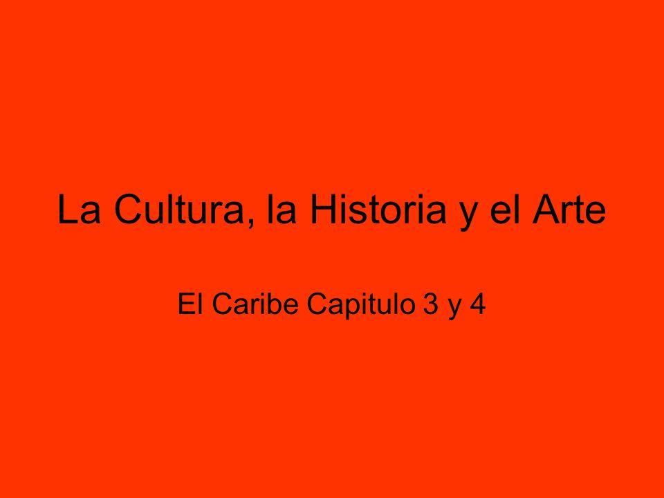 La Cultura, la Historia y el Arte