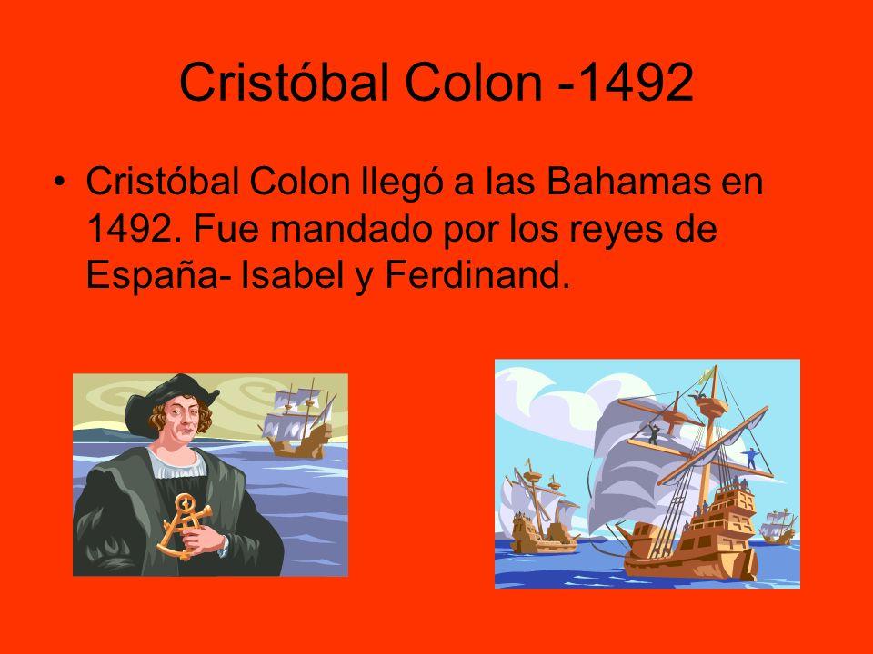 Cristóbal Colon -1492 Cristóbal Colon llegó a las Bahamas en 1492.