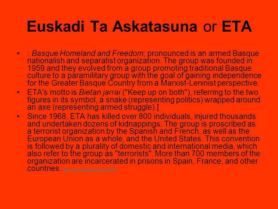 Euskadi Ta Askatasuna or ETA