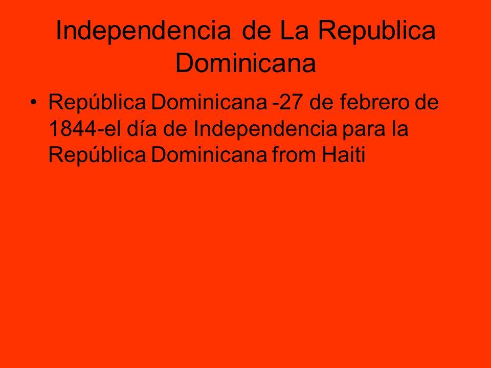 Independencia de La Republica Dominicana