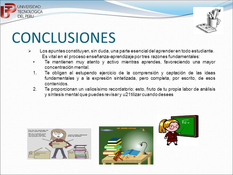 CONCLUSIONESØ Los apuntes constituyen, sin duda, una parte esencial del aprender en todo estudiante.