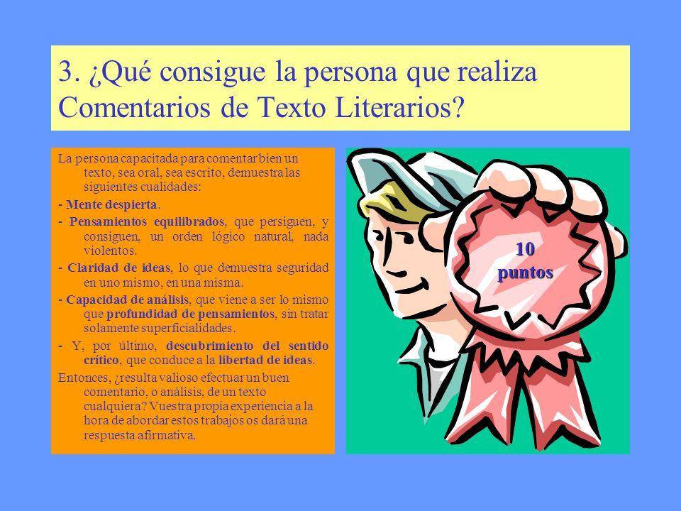 3. ¿Qué consigue la persona que realiza Comentarios de Texto Literarios