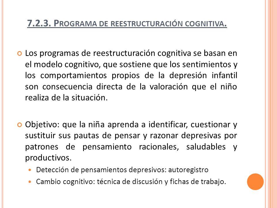 7.2.3. Programa de reestructuración cognitiva.
