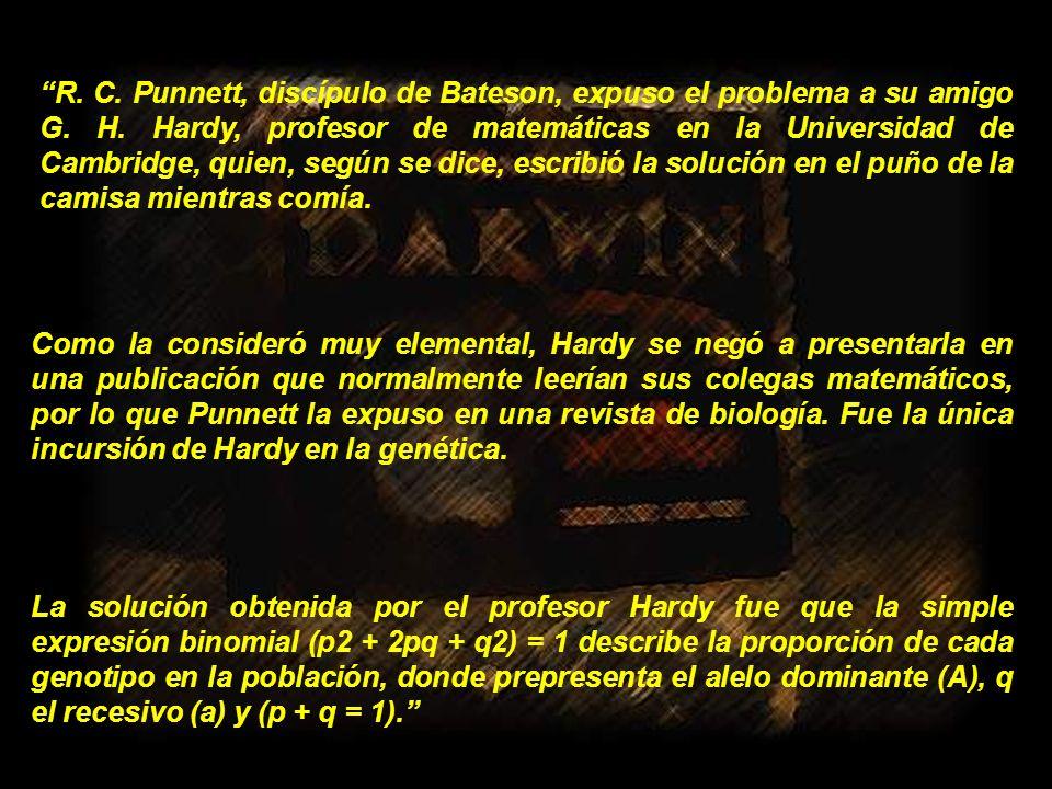 R. C. Punnett, discípulo de Bateson, expuso el problema a su amigo G