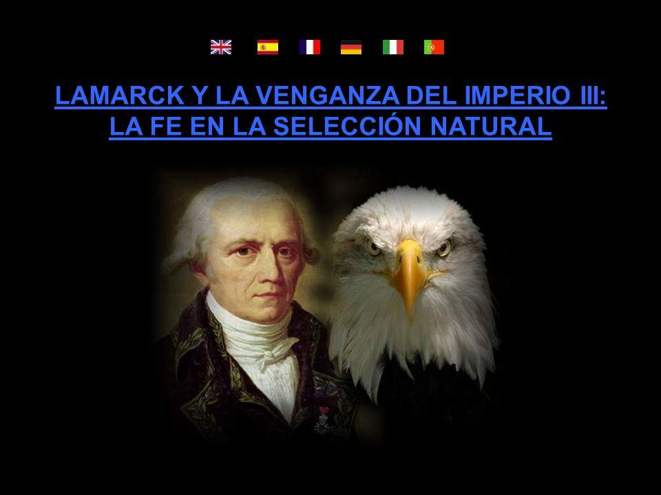LAMARCK Y LA VENGANZA DEL IMPERIO III: LA FE EN LA SELECCIÓN NATURAL