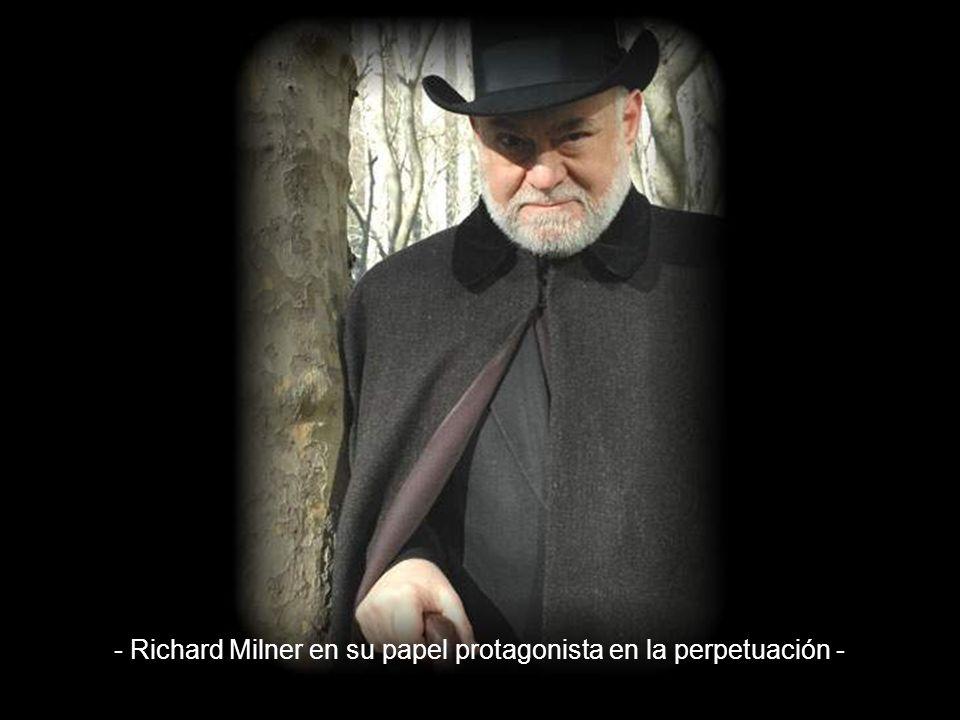 - Richard Milner en su papel protagonista en la perpetuación -