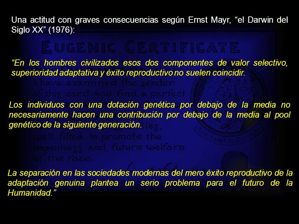 Una actitud con graves consecuencias según Ernst Mayr, el Darwin del Siglo XX (1976):