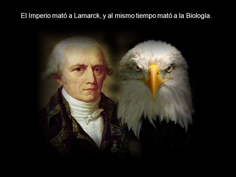 El Imperio mató a Lamarck, y al mismo tiempo mató a la Biología.