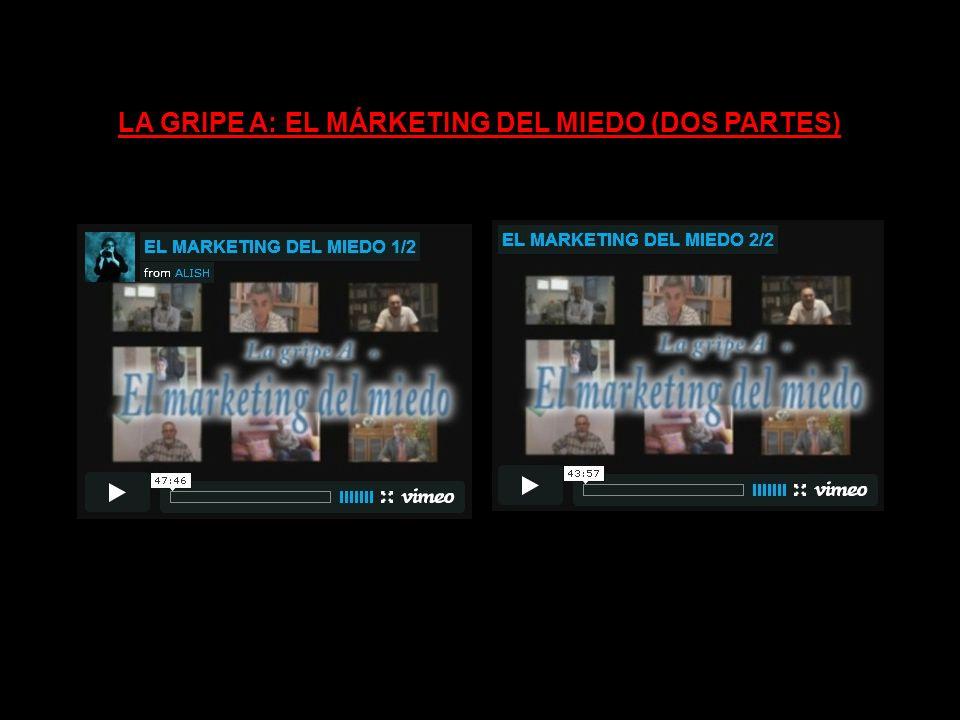 LA GRIPE A: EL MÁRKETING DEL MIEDO (DOS PARTES)