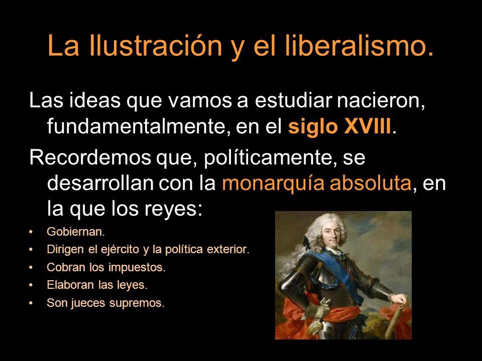 La Ilustración y el liberalismo.
