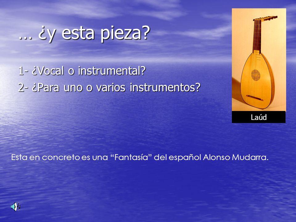 … ¿y esta pieza 1- ¿Vocal o instrumental