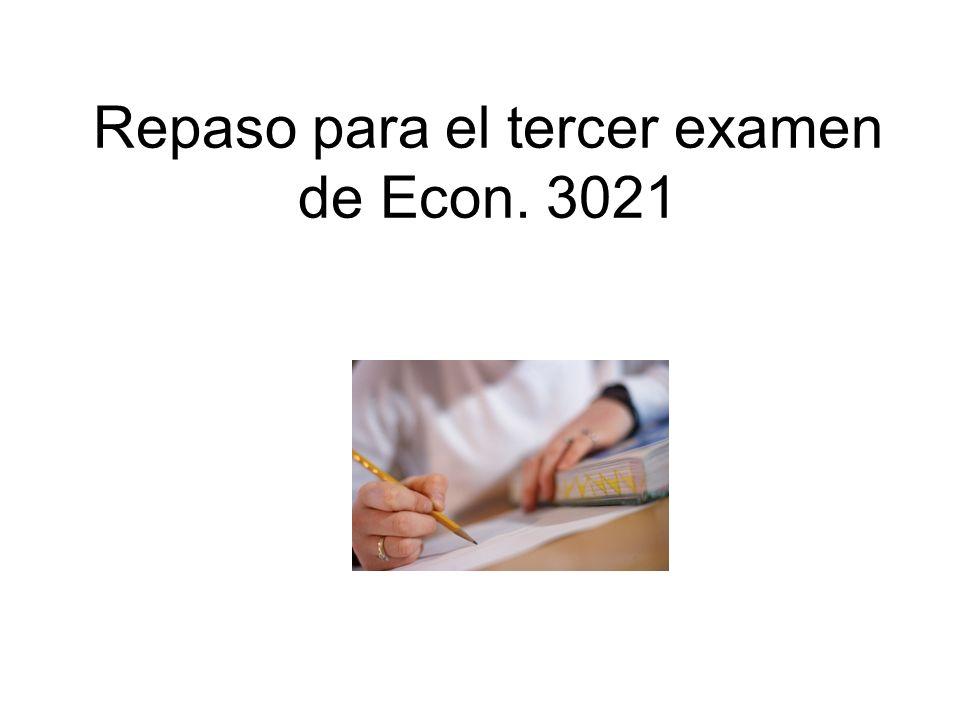 Repaso para el tercer examen de Econ. 3021