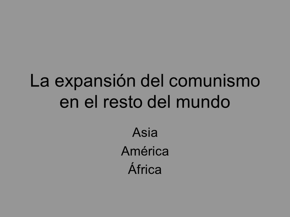 La expansión del comunismo en el resto del mundo