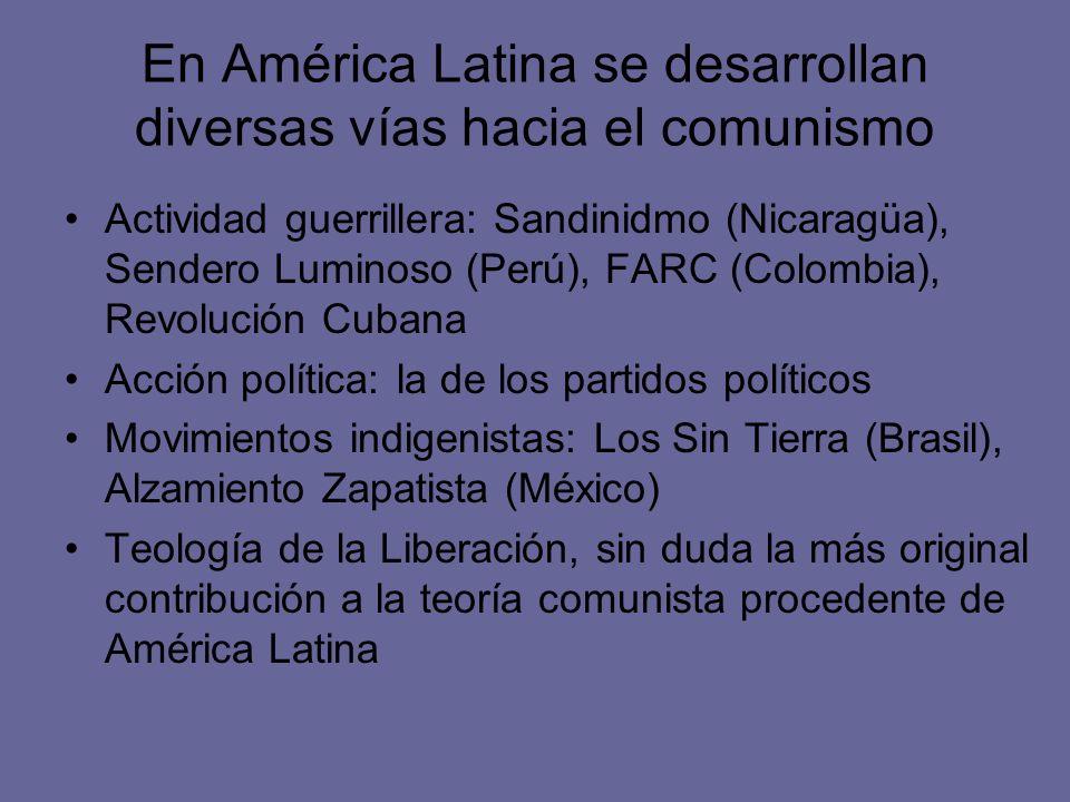 En América Latina se desarrollan diversas vías hacia el comunismo