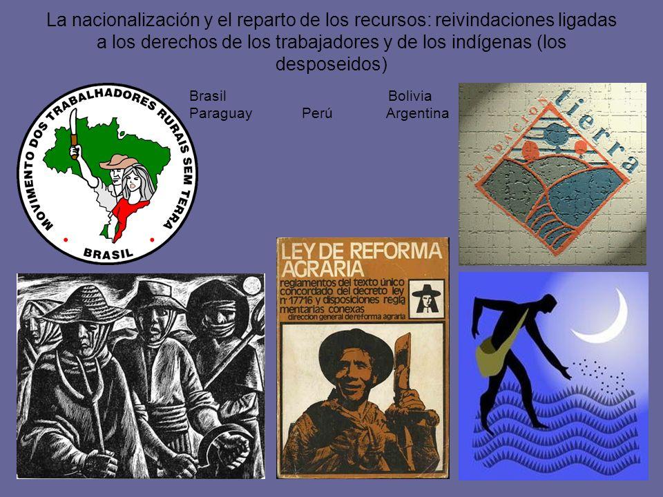 La nacionalización y el reparto de los recursos: reivindaciones ligadas a los derechos de los trabajadores y de los indígenas (los desposeidos)