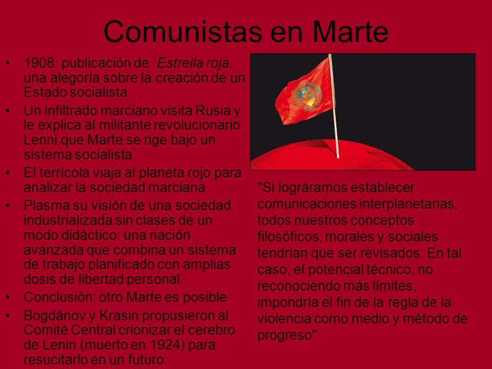 Comunistas en Marte1908: publicación de Estrella roja, una alegoría sobre la creación de un Estado socialista.
