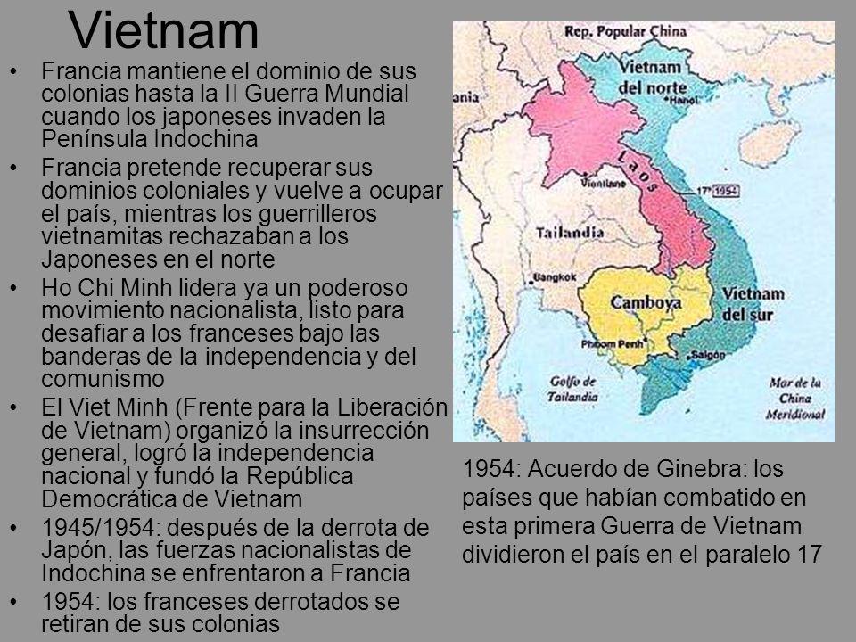 VietnamFrancia mantiene el dominio de sus colonias hasta la II Guerra Mundial cuando los japoneses invaden la Península Indochina.