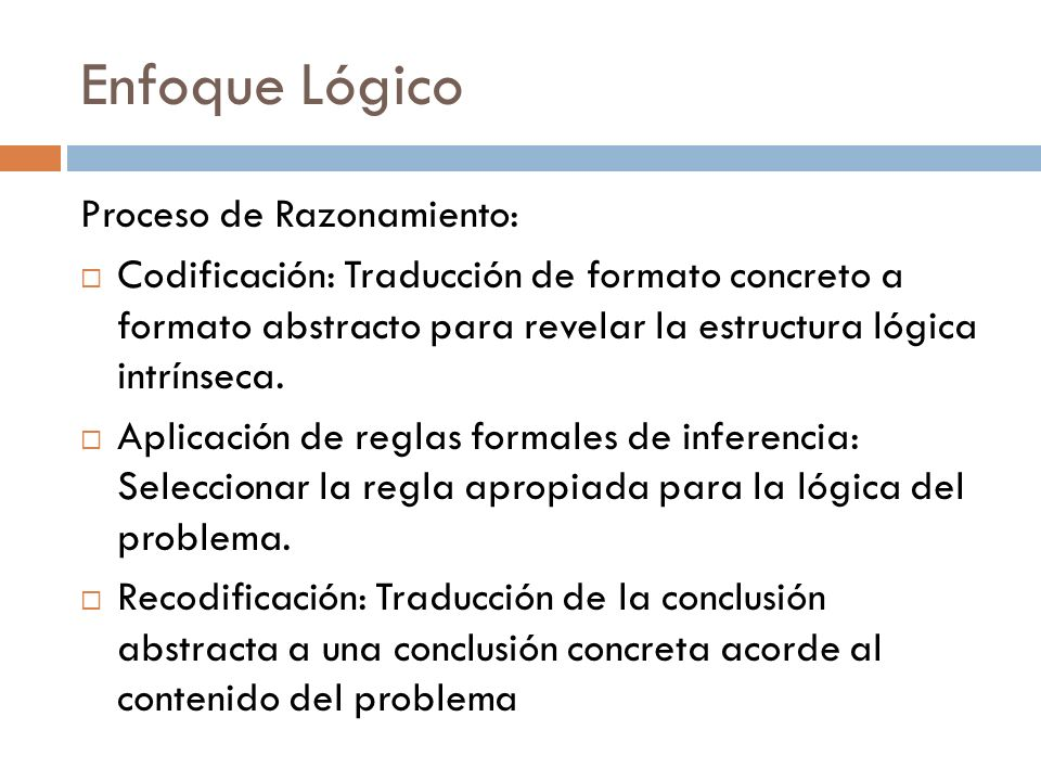 Enfoque Lógico Proceso de Razonamiento: