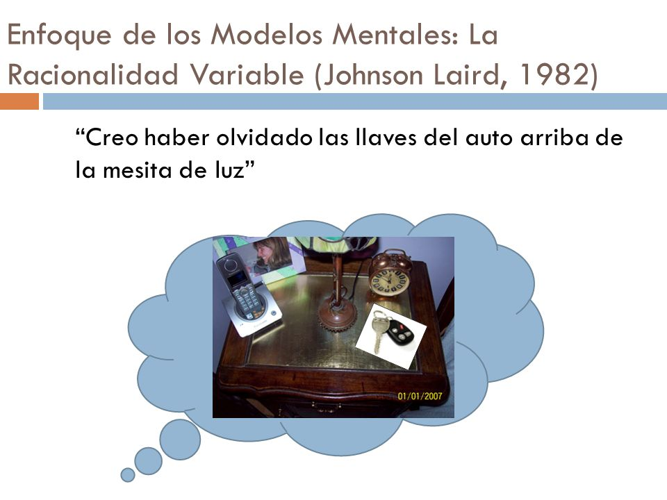 Enfoque de los Modelos Mentales: La Racionalidad Variable (Johnson Laird, 1982)
