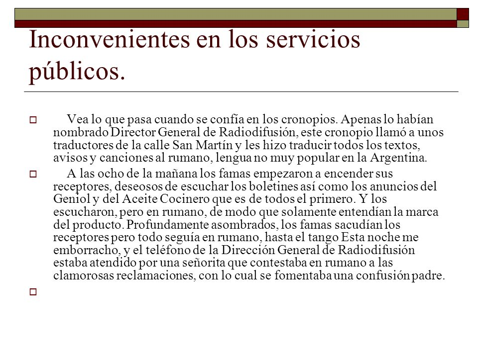 Inconvenientes en los servicios públicos.