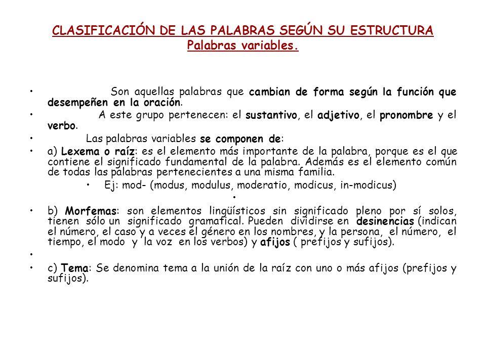 CLASIFICACIÓN DE LAS PALABRAS SEGÚN SU ESTRUCTURA Palabras variables.