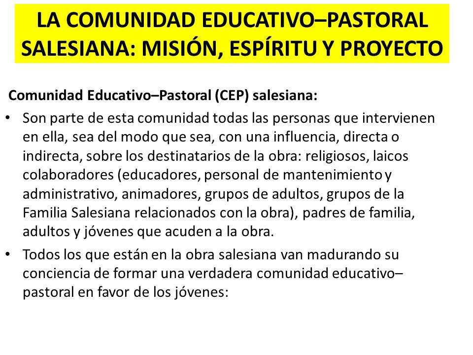 La Comunidad Educativo–Pastoral salesiana: misión, espíritu y proyecto