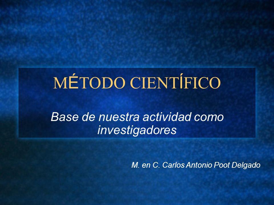 Base de nuestra actividad como investigadores