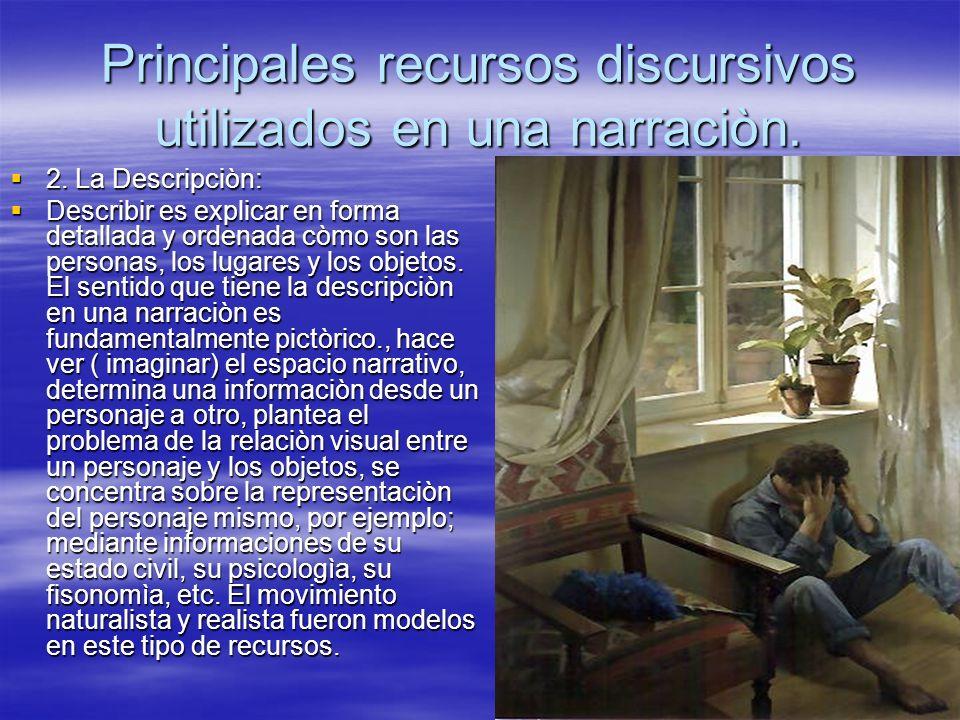 Principales recursos discursivos utilizados en una narraciòn.