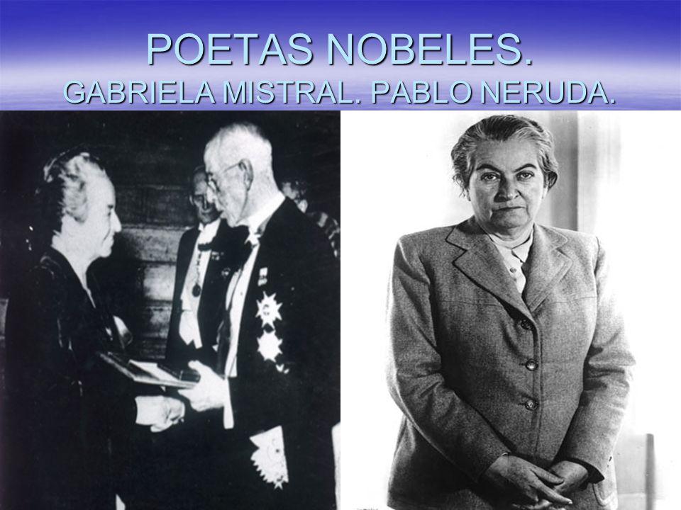 POETAS NOBELES. GABRIELA MISTRAL. PABLO NERUDA.