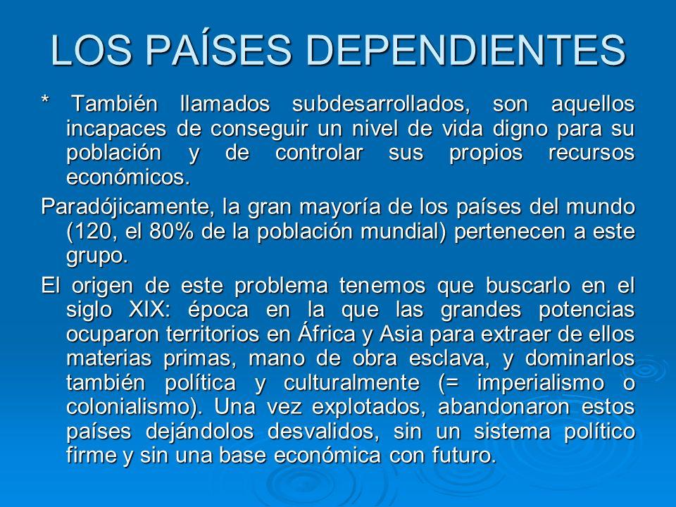 LOS PAÍSES DEPENDIENTES