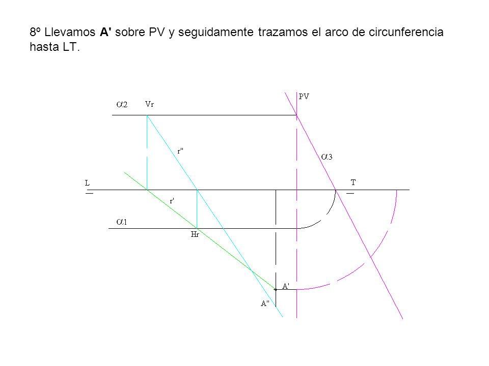 8º Llevamos A sobre PV y seguidamente trazamos el arco de circunferencia hasta LT.