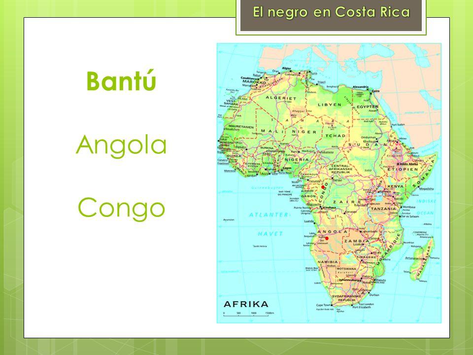 El negro en Costa Rica Bantú Angola Congo  