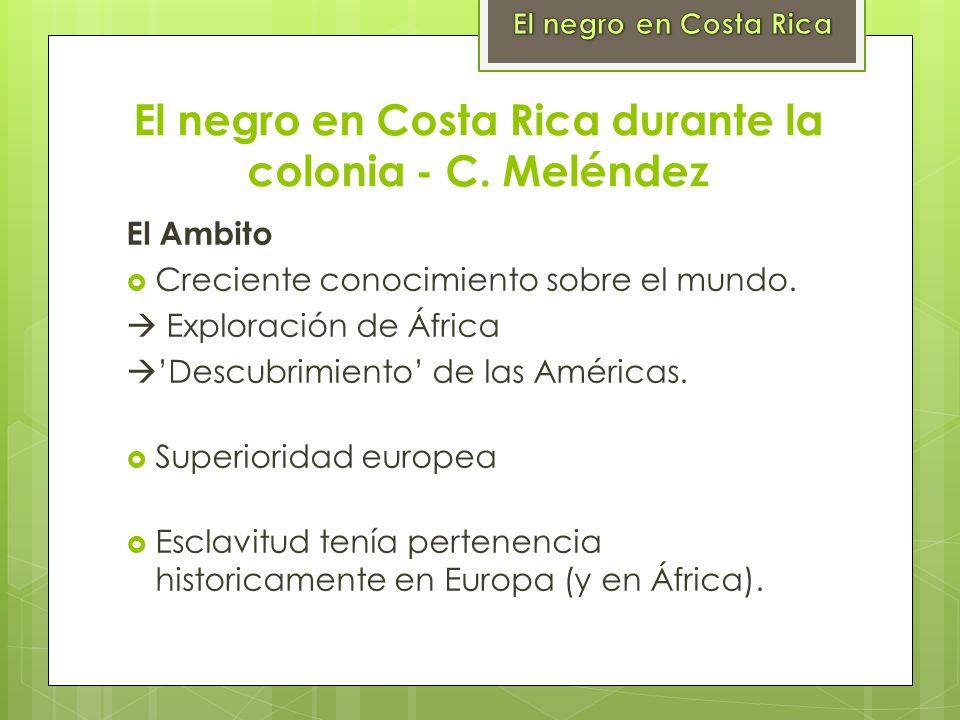 El negro en Costa Rica durante la colonia - C. Meléndez