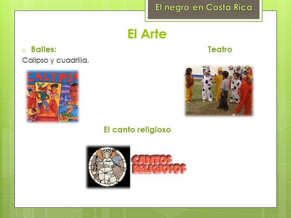 El Arte El negro en Costa Rica Bailes: Teatro El canto religioso