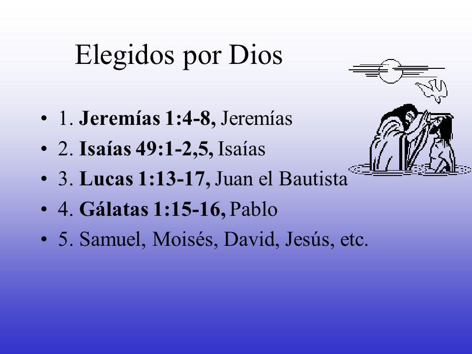 Elegidos por Dios 1. Jeremías 1:4-8, Jeremías