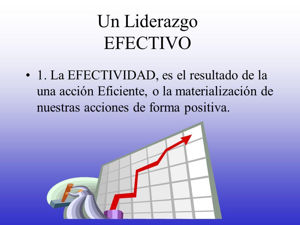 Un Liderazgo EFECTIVO 1.