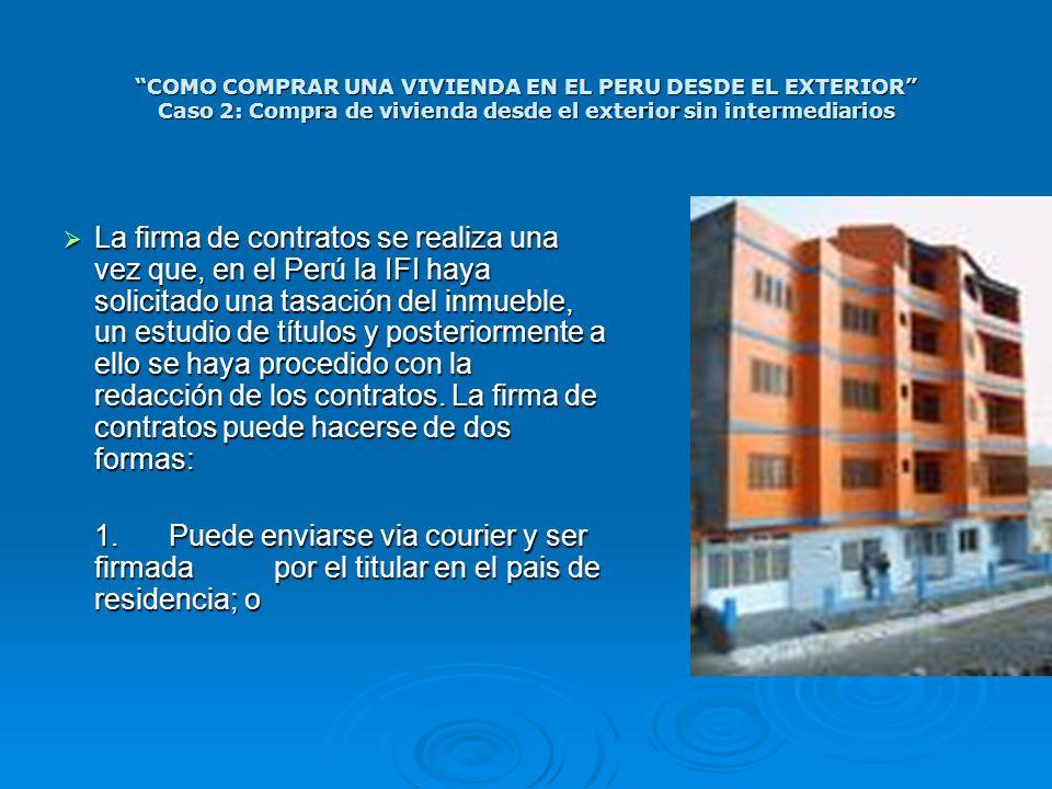 COMO COMPRAR UNA VIVIENDA EN EL PERU DESDE EL EXTERIOR Caso 2: Compra de vivienda desde el exterior sin intermediarios