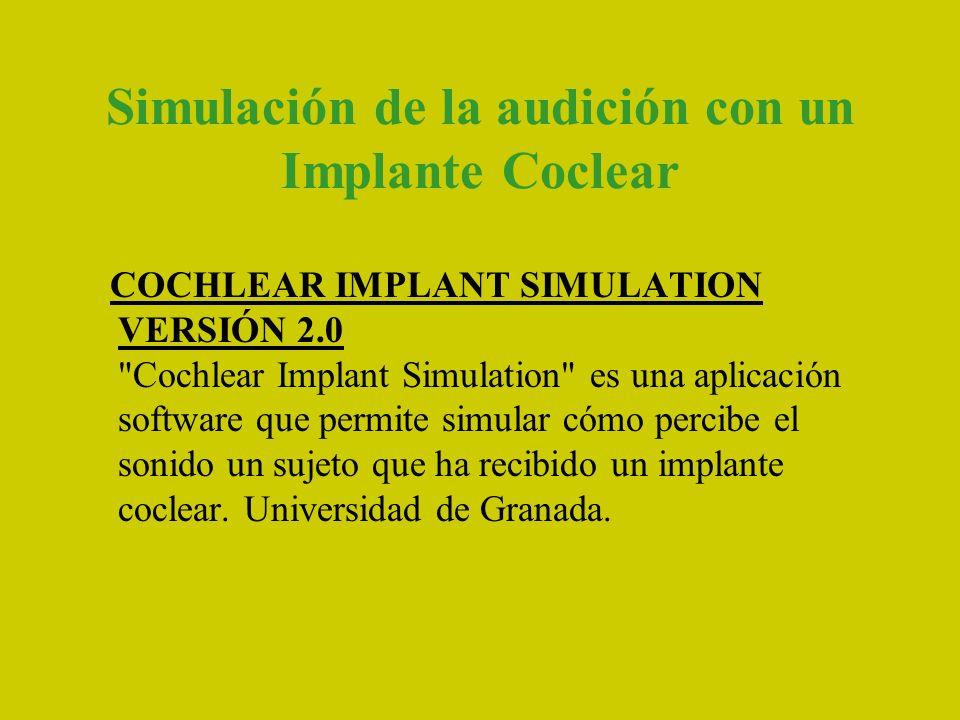 Simulación de la audición con un Implante Coclear