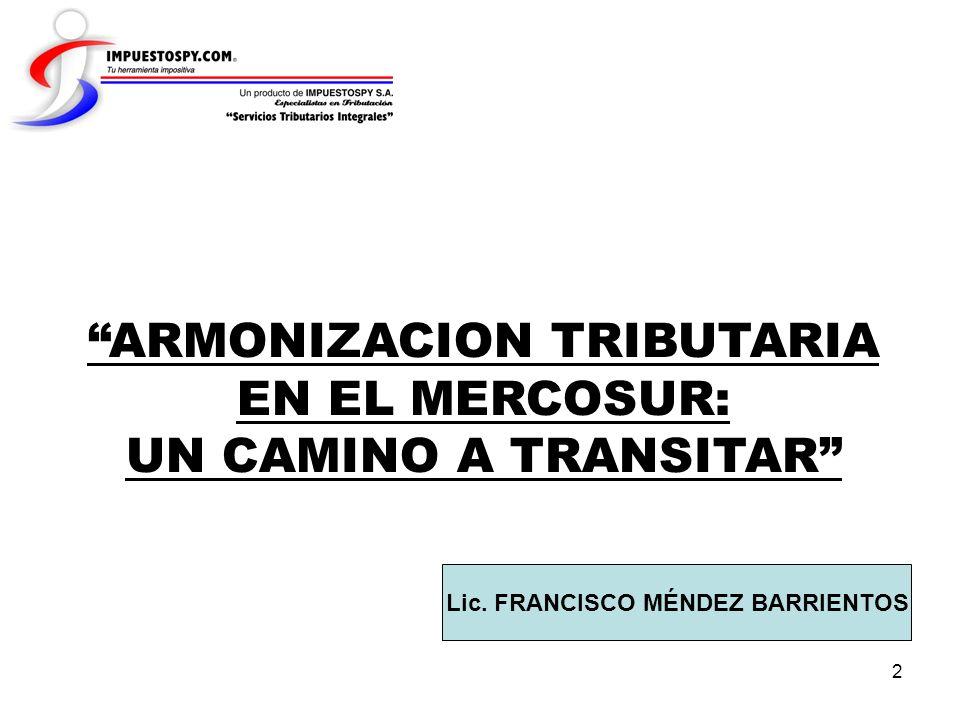 ARMONIZACION TRIBUTARIA EN EL MERCOSUR: UN CAMINO A TRANSITAR