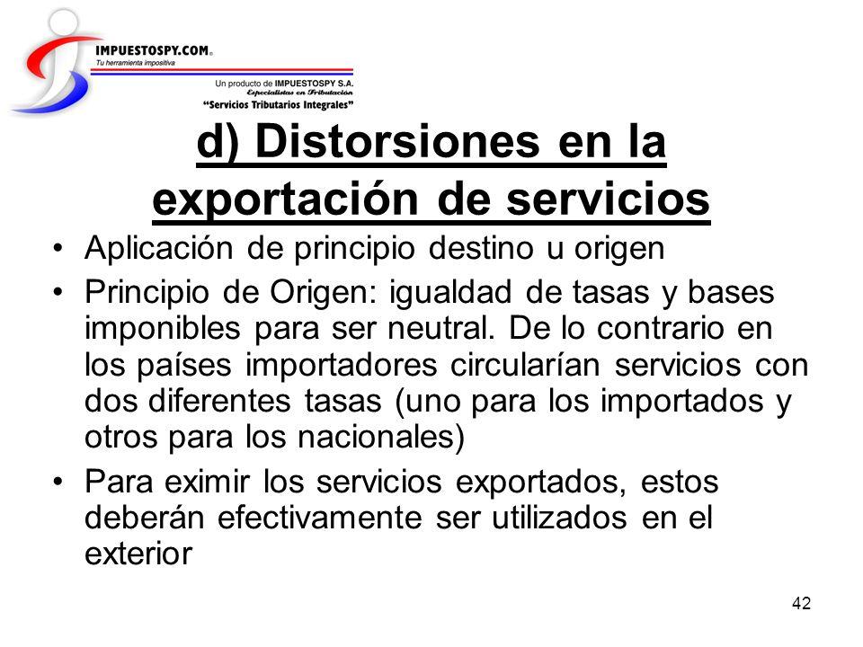 d) Distorsiones en la exportación de servicios