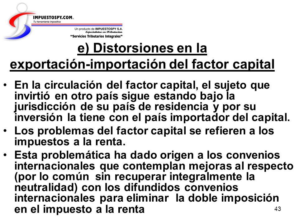 e) Distorsiones en la exportación-importación del factor capital
