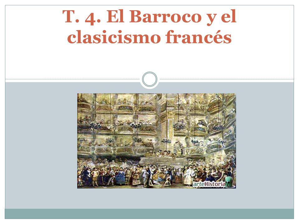 T. 4. El Barroco y el clasicismo francés